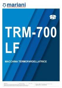 TRM 700 LF ITA - Mariani Srl